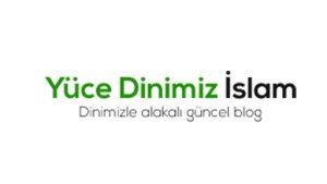 Yüce Dinimiz İslam: Dini Blog